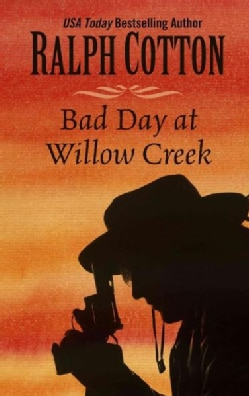 Bad Day at Willow Creek (Paperback)