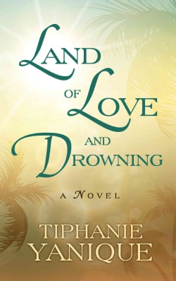 Land of Love and Drowning (Hardcover)