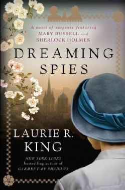 Dreaming Spies: A Novel of Suspense Featuring Mary Russell and Sherlock Holmes (Hardcover)
