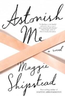 Astonish Me (Hardcover)