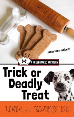 Trick or Deadly Treat: A Fresh-baked Mystery (Paperback)