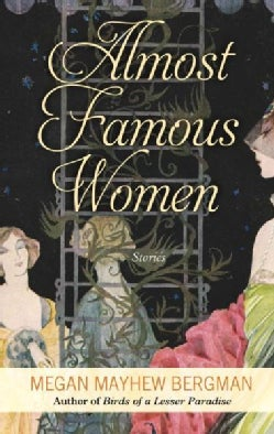Almost Famous Women: Stories (Hardcover)