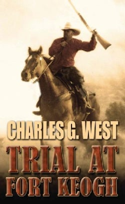 Trial at Fort Keogh (Hardcover)