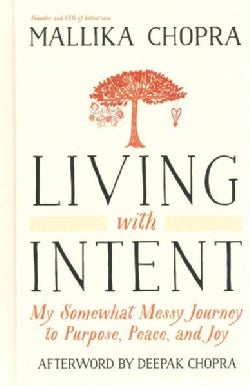 Living with Intent: My Somewhat Messy Journey to Purpose, Peace, and Joy (Hardcover)