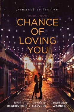 Chance of Loving You: Romance Collection (Hardcover)