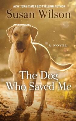 The Dog Who Saved Me (Hardcover)