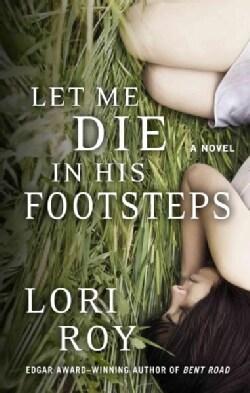 Let Me Die in His Footsteps (Hardcover)