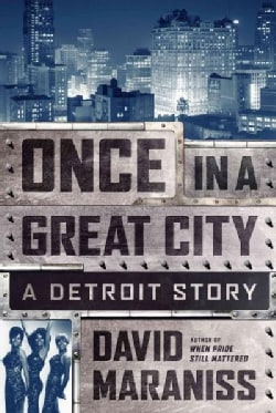 Once in a Great City: A Detroit Story (Hardcover)