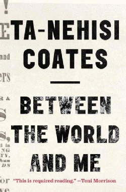 Between the World and Me (Hardcover)