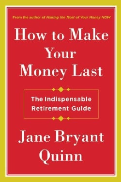 How to Make Your Money Last: The Indispensable Retirement Guide (Hardcover)