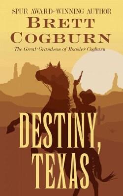 Destiny, Texas (Hardcover)