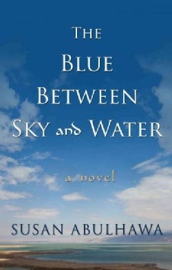 The Blue Between Sky and Water (Hardcover)