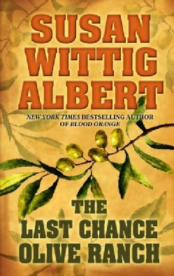 The Last Chance Olive Ranch (Hardcover)