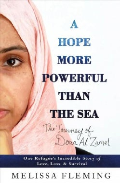 A Hope More Powerful Than the Sea: One Refugee's Incredible Story of Love, Loss, and Survival (Hardcover)