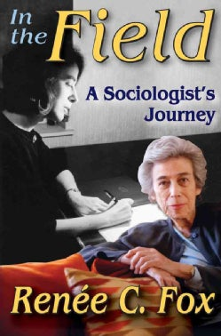In the Field: A Sociologist's Journey (Paperback)