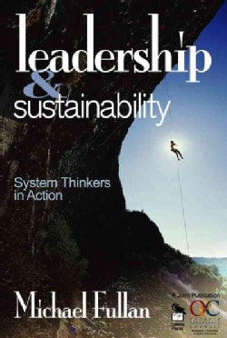 Leadership & Sustainability: System Thinkers in Action (Paperback)