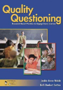 Quality Questioning: Research-based Practice To Engage Every Learner (Paperback)