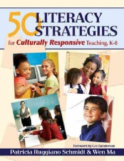 50 Literacy Strategies for Culturally Responsive Teaching, K-8 (Paperback)