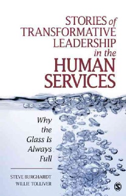 Stories of Transformative Leadership in the Human Services (Paperback)