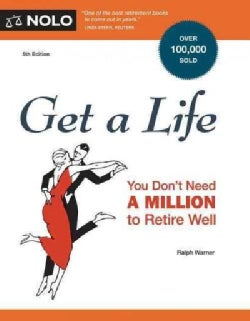 Get a Life: You Don't Need a Million to Retire Well (Paperback)