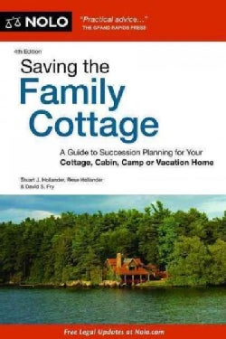 Saving the Family Cottage: A Guide to Succession Planning for Your Cottage, Cabin, Camp or Vacation Home (Paperback)