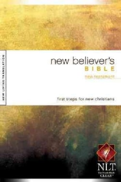 New Believer's Bible: New Living Translation, New Testament, First Steps For New Christians (Paperback)