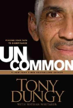 Uncommon: Finding Your Own Path to Significance (Hardcover)
