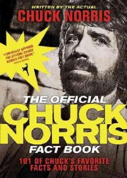 The Official Chuck Norris Fact Book: 101 of Chuck's Favorite Facts and Stories (Paperback)