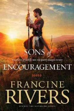 Sons of Encouragement: Five Stories of Faithful Men Who Changed Eternity (Paperback)