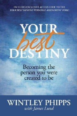 Your Best Destiny: Becoming the person you were created to be (Paperback)