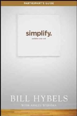Simplify Participant's Guide: Unclutter Your Soul (Paperback)
