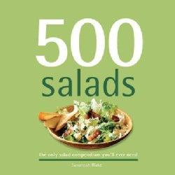 500 Salads: The Only Salad Compendium You'll Ever Need (Hardcover)