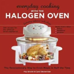 Everyday Cooking With the Halogen Oven: The Revolutionary Way to Cook Meals in Half the Time (Paperback)