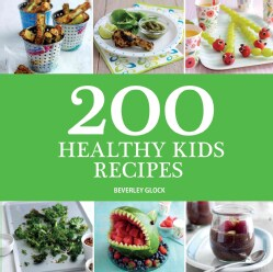 200 Healthy Kids Recipes (Paperback)