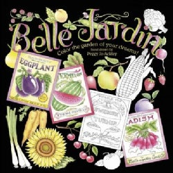 Belle Jardin: Color the Garden of Your Dreams! (Paperback)