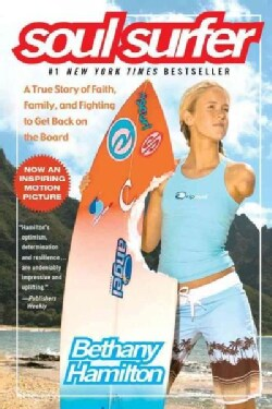Soul Surfer: A True Story of Faith, Family, And Fighting to Get Back on the Board (Paperback)