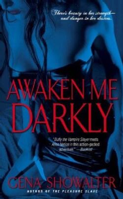Awaken Me Darkly (Paperback)