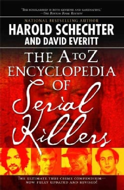 The A To Z Encyclopedia of Serial Killers (Paperback)