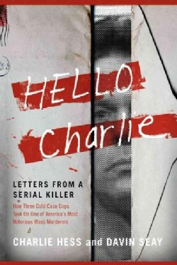 Hello Charlie: Letters from a Serial Killer (Paperback)