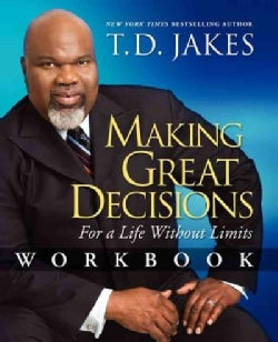 Making Great Decisions: For a Life Without Limits (Paperback)