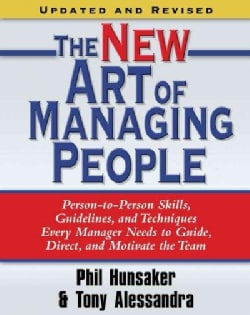 The New Art of Managing People: Person-to-Person Skills, Guidelines, and Techniques Every Manager Needs to Guide,... (Paperback)