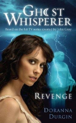 Ghost Whisperer: Revenge (Paperback)