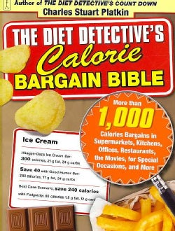 The Diet Detective`s Calorie Bargain Bible