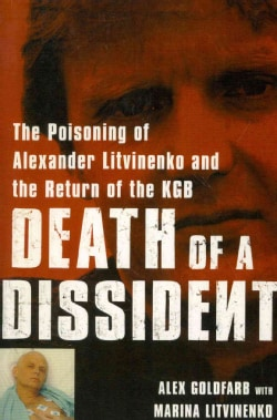 Death of a Dissident: The Poisoning of Alexander Litvinenko and the Return of the KGB (Paperback)