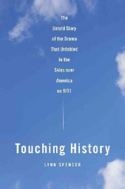 Touching History: The Untold Story of the Drama That Unfolded in the Skies over America on 9/11 (Paperback)