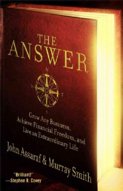 The Answer: Grow Any Business, Achieve Financial Freedom, and Live an Extraordinary Life (Paperback)