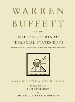 Warren Buffett and the Interpretation of Financial Statements: The Search for the Company with a Durable Competit... (Hardcover)