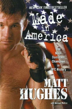 Made in America: The Most Dominant Champion in UFC History (Paperback)