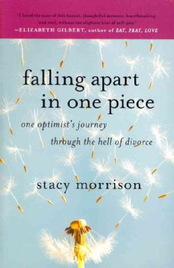 Falling Apart in One Piece: One Optimist's Journey Through the Hell of Divorce (Paperback)