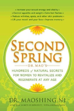 Second Spring: Dr. Mao's Hundreds of Natural Secrets for Women to Revitalize and Regenerate at Any Age (Paperback)